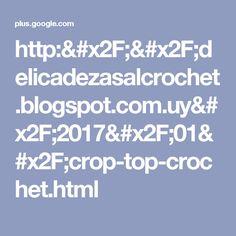 http://delicadezasalcrochet.blogspot.com.uy/2017/01/crop-top-crochet.html