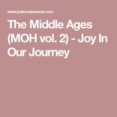 The Middle Ages (MOH vol. 2) - Joy In Our Journey