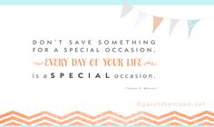 Every day is special