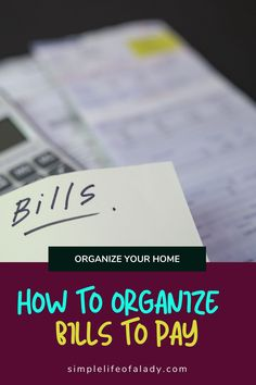 tips to organize bills to pay - so you won't miss a deadline!