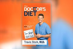 "E.R. physician Dr. Travis Stork introduces his new prescription for weight loss: ""The Doctor's Diet""! #birdstreetbooks"