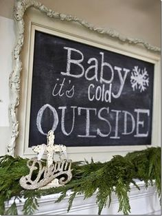 This Christmas chalkboard setup is adorable (just maybe not the lyrics from the date rape song).