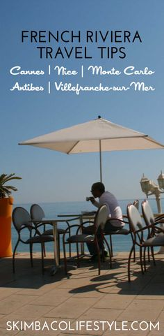 Where to go in French Riviera. Best travel tips to Cannes, Nice, Monaco, Antibes and Villefrance-sur-Mer in Southern France.