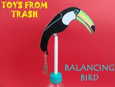 Toys from Trash - Balancing Bird tutorial and template - lots of other wonderful toys from trash on this site. It is amazing!