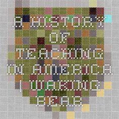 A History of Teaching in America   Waking Bear