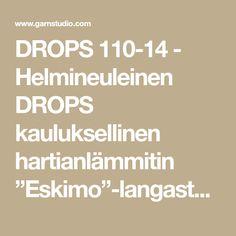"""DROPS 110-14 - Helmineuleinen DROPS kauluksellinen hartianlämmitin """"Eskimo""""-langasta. Tämä voidaan neuloa myös yksinkertaisesta """"Polaris""""-langasta. Koot S-XXXL. - Free pattern by DROPS Design"""