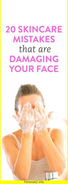 20 Skincare Mistakes That Are Damaging Your Face #skin #care #beauty #hair #damage #face #skincare #Mistakes