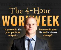 Tim Ferriss and The 4 Hour Workweek