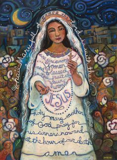 """Hail Mary, full of grace. The Lord is with thee. Blessed are you among women and Blessed is the fruit of your womb, Jesus. Holy Mary, mother of God Pray for us sinners now and at the hour of our death. Amen  """"HailMary"""" painting by Jen Norton. Prints & cell phone covers available for purchase at http://pixels.com/featured/hail-mary-jen-norton.html  #firstcommunion #monthofmay #hailmary"""