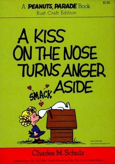 A Kiss on the Nose Turns Anger Aside - A Peanuts Parade Book 8