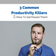 Ever get stuck and you're not sure how to get passed it? Check out these 3 Common Productivity Killers and how you can work your way through them. Live A Little, Productivity, Things To Come, How To Get, Let It Be, Check