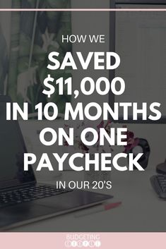 5 Things We Did to Save $11,000 in 10 Months on One Paycheck in Our 20's. Save Money In Your 20s | How to Save Money in Your 20s | Money Saving in your 20s | Saving Money | How to Save Money | Budgeting Couple | BudgetingCouple.com #savingmoney #frugalliving #budgetingcouple