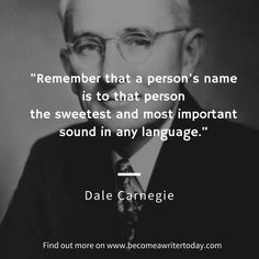 The author Dale Carnegie on remembering someone's name. Find out how this relates to writing. Life Quotes Love, Wisdom Quotes, Quotes To Live By, Me Quotes, Funny Quotes, Coach Quotes, Dance Quotes, Qoutes, Dale Carnegie
