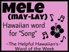 The Helpful Hawaiian's Word of the Week: Mele