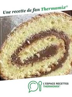 Gateau rolls extremely fast - Easy And Healthy Recipes Thermomix Desserts, Easy Desserts, Lidl, Compote Recipe, Cake Recipes, Dessert Recipes, Easy Rolls, Nutella Cake, Recipes