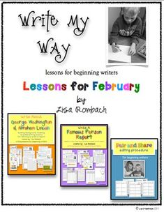 Write My Way Lessons for beginning writers FEBRUARY Bundle.  Includes Write about George Washington and Abraham Lincoln lessons, Write a Famous Person Report and Pair and Share (editing procedure). $