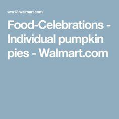 Food-Celebrations - Individual pumpkin pies - Walmart.com