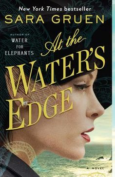 {WANT TO READ} At the Water's Edge by Sara Gruen - a book I've been meaning to read #MMDchallenge #MMDreading