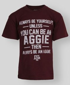 """""""Always be yourself, unless you can be an Aggie. Then always be an Aggie"""" youth T-shirt #AggieGifts #Aggie Style #FutureAggies"""