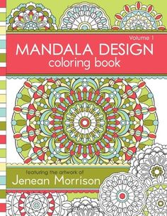 Mandala Design Coloring Book: Volume 1 by Jenean Morrison,http://www.amazon.com/dp/0615913652/ref=cm_sw_r_pi_dp_1j7.sb0GQK615EF9