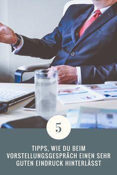 5 Tipps, wie du einen sehr guten Eindruck beim Vorstellungsgespräch hinterlässt