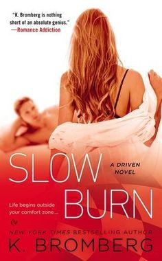 Slow Burn by K. Bromberg | HOT LIST: 19 HOT Romance Book Releases You Need To Know About