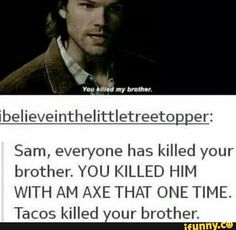 """All I can picture is him saying: """"my name is Sam winchester. You killed my brother. Prepare to die."""" All I can picture is him saying: my name is Sam winchester. You killed my brother. Prepare to die. Supernatural Destiel, Supernatural Imagines, Supernatural Mystery Spot, Supernatural Funny Moments, Supernatural Bloopers, Supernatural Tattoo, Supernatural Wallpaper, Castiel, This Is A Book"""