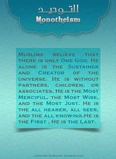 The religion of Islam is based on one core belief, that there is no god worthy of worship but Allah.