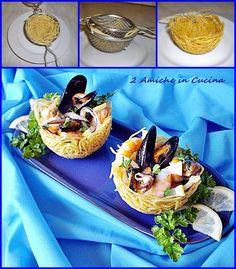 Cestini di Spaghetti con Calamari, Gamberi e Cozze | 2 Amiche in Cucina