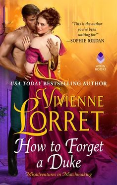Read and Download How To Forget A Duke (Misadventures In Matchmaking, #1) PDF EPub Book Online by Vivienne Lorret