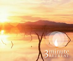 Choosing the Good 3 Minute Retreat
