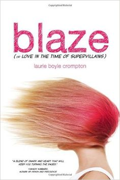 Amazon.com: Blaze (or Love in the Time of Supervillains) (0760789238994): Laurie Boyle Crompton: Books