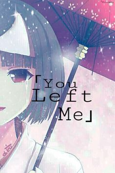 """ You Left Me"" 