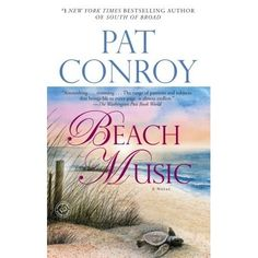 Beach Music, by Pat Conroy