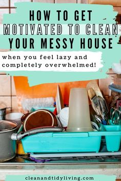 Struggling to get motivated to clean? Read our quick tips on how to motivate yourself and clean your messy house - even when you're overwhelmed by the mess and don't know where to start. Feeling Lazy, How Are You Feeling, Home Organisation Tips, How To Get Motivated, Messy House, Organizing Your Home, Motivate Yourself, Homemaking, Declutter