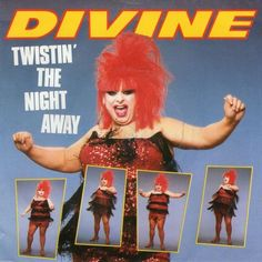 """Divine - Twistin' The Night Away, 1985 b/w """"A Divine Good Time""""; peaked at number 47 on the UK Singles Chart Worst Album Covers, Music Album Covers, Music Albums, Bad Album, Uk Singles Chart, Lp Cover, Cover Art, John Waters, Pochette Album"""
