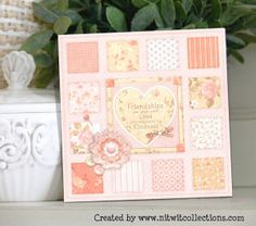 Quilt style card for a warm friendship thought. Square patterned papers form this quilt. FQB - Thimbles 'n Threads Collection from Nitwit Collections™