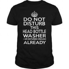 HEAD BOTTLE WASHER Do Not Disturb I Am Disturbed Enough Already T Shirts, Hoodie
