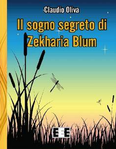 Il sogno segreto di Zekharia Blum di Claudio Oliva rientra nel progetto #teenreaders