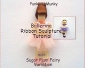 How To Make Ballerina Ribbon Sculpture Tutorial with Sugar Plum Fairy PDF