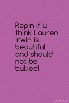 OMFG YEA!! LAUREN IRWIN IS SOO SWEET!! I TALKED TO HER ON TWITTER A COUPLE OF TIMES AND SHES REALLY NICE.