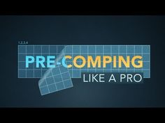 Pre-comping Like a Pro - After Effects Tutorial - YouTube