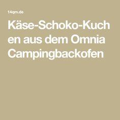 Käse-Schoko-Kuchen aus dem Omnia Campingbackofen