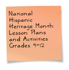 National Hispanic Heritage Month: Lesson Plans and Activities Grades 9-12