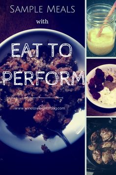 Eat to Perform: A sample day with breakfast, lunch, dinner, and extra snacks. Eat to Perform is great for Crossfitters looking to gain muscle mass or lose body fat. For more Crossfit resources, check out www.winetoweightlifting.com.