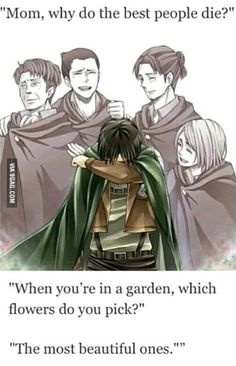 The feels... I cried when Petra died, basically when the Levi squad died, IM GETTING TEARY EYED I GTG