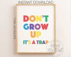 Don't Grow Up It's A Trap Print, Rainbow Printable, Rainbow Wall Art, Rainbow Nursery Decor, Rainbow Print Nursery, Rainbow Colour Prints Rainbow Wall, Rainbow Print, Rainbow Colors, Nursery Prints, Nursery Wall Art, Rainbow Nursery Decor, Kids Prints, Printable Wall Art, Growing Up