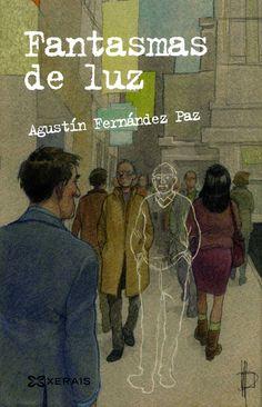 """""""Fantasmas de luz"""", de Agustín Fernández Paz, seleccionado entre los 20 libros favoritos de la Fundación Cuatrogatos para el 2013"""
