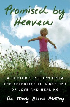 Promised by Heaven: A Doctor's Return from the Afterlife to
