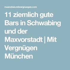 11 ziemlich gute Bars in Schwabing und der Maxvorstadt | Mit Vergnügen München Co Trip, Munich Germany, Bavaria, Germany Travel, Night Life, How To Plan, Amsterdam, Travelling, Travel Tips